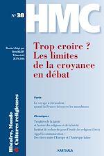 Download this eBook Histoire, Monde et Cultures religieuses N°38 : Trop croire ? Les limites de la croyance en débat