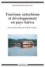 Download this eBook Tourisme autochtone et développement en pays batwa