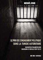 Download this eBook Le prix de l'engagement politique dans la Tunisie autoritaire