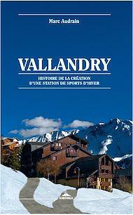 Téléchargez le livre :  Vallandry. Histoire de la création d'une station de sports d'hiver