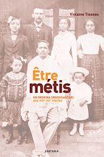 Download this eBook Être métis en Imerina (Madagascar) aux XIXe-XXe siècles