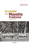Télécharger le livre :  Le combat pour Mayotte française (1958-1976)