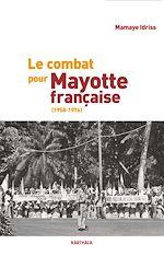 Download this eBook Le combat pour Mayotte française (1958-1976)