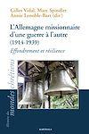 Télécharger le livre :  L'Allemagne missionnaire d'une guerre à l'autre (1914-1939)