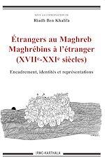 Download this eBook Etrangers au Maghreb - Maghrébins à l'étranger (XVIIe-XXIe siècles)