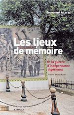 Download this eBook Les lieux de mémoire de la guerre d'indépendance algérienne