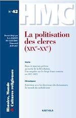 Download this eBook Histoire, Monde et Cultures religieuses N°42 : La politisation des clercs (XIXe-XXe)