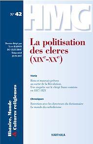 Téléchargez le livre :  Histoire, Monde et Cultures religieuses N°42 : La politisation des clercs (XIXe-XXe)