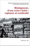 Télécharger le livre :  Madagascar, d'une crise l'autre : ruptures et continuité