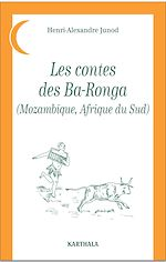 Download this eBook Les contes des Ba-Ronga (Mozambique, Afrique du Sud)