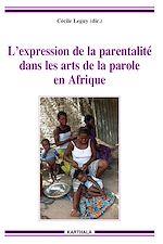 Download this eBook L'expression de la parentalité dans les arts de la parole en Afrique