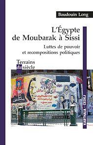 Téléchargez le livre :  L'Egypte de Moubarak à Sissi