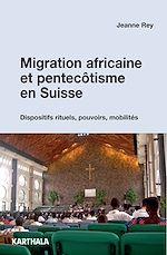 Download this eBook Migration africaine et pentecôtisme en Suisse