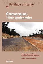 Download this eBook Politique africaine N°150 : Cameroun, l'Etat stationnaire