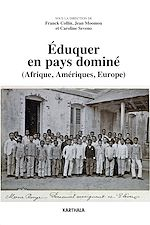 Download this eBook Éduquer en pays dominé (Afrique, Amériques, Europe)