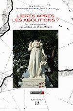 Téléchargez le livre :  Libres après les abolitions ?