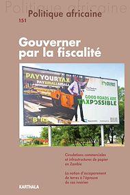 Téléchargez le livre :  Politique africaine N°151 : Gouverner par la fiscalité