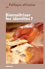 Download this eBook Politique africaine N°152 : Biomaîtriser les identités ?