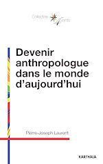 Download this eBook Devenir anthropologue dans le monde d'aujourd'hui