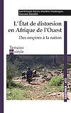 Télécharger le livre :  L'Etat de distorsion en Afrique de l'Ouest