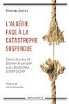 Télécharger le livre :  L'Algérie face à la catastrophe suspendue