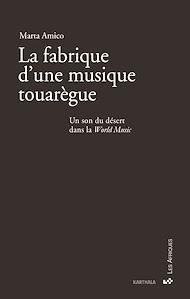 Téléchargez le livre :  La fabrique d'une musique touarègue