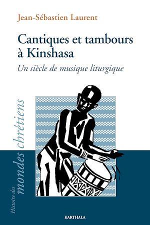 Téléchargez le livre :  Cantiques et tambours à Kinshasa