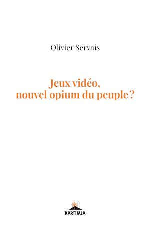 Téléchargez le livre :  Jeux vidéo, nouvel opium du peuple ?