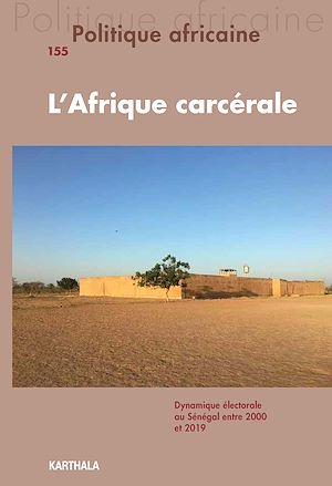 Téléchargez le livre :  Politique africaine n°155 : L'Afrique carcérale