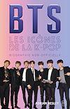 Télécharger le livre :  BTS : les icônes de la K-pop
