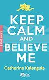 Télécharger le livre :  Keep Calm and Believe Me