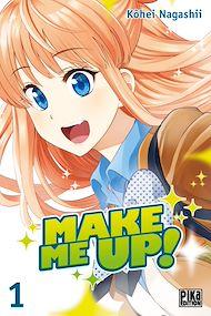 Téléchargez le livre :  Make me up! T01