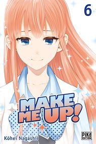Téléchargez le livre :  Make me up! T06