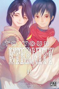 Téléchargez le livre :  To Your Eternity T11