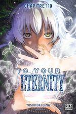 Téléchargez le livre :  To Your Eternity Chapitre 110