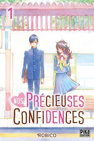 Nos précieuses confidences. Volume 1