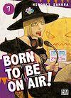 Télécharger le livre :  Born to be on air! T07