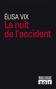 Téléchargez le livre :  La Nuit de l'accident