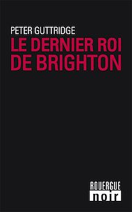 Téléchargez le livre :  Le dernier roi de Brighton
