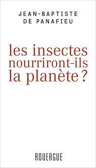 Téléchargez le livre :  Les insectes nourriront-ils la planète ?