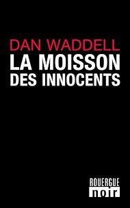 Téléchargez le livre :  La moisson des innocents