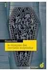 Télécharger le livre :  Le royaume des cercueils suspendus