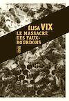 Télécharger le livre :  Le massacre des faux-bourdons