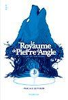 Télécharger le livre :  Le royaume de Pierre d'Angle (tome 1)