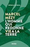 Télécharger le livre :  Marcel Mézy, l'homme qui redonne vie à la terre