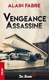 Télécharger le livre :  Vengeance Assassine