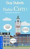 Télécharger le livre :  Parlez Chti !