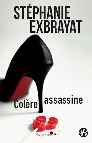 Téléchargez le livre :  Colère assassine