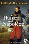 Télécharger le livre :  Le Hussard fou de Napoléon