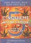 Télécharger le livre :  Le cinquième accord toltèque